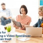 9 Tips for Finding a Video Freelancer you can trust